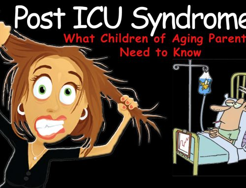 Post Intensive Care Syndrome.  What is it?  How can you avoid it?