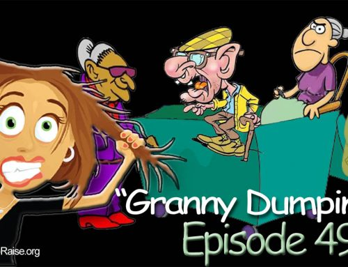 #49 Granny Dumping is Making a Worldwide Comeback