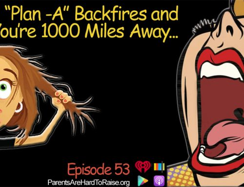"Do This! When ""Plan A"" Backfires and You're 1000 Away. Episode 53"