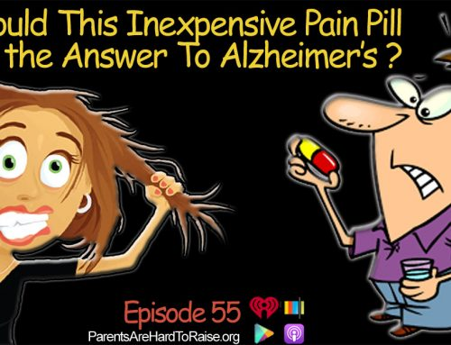 Could This Over-The-Counter Pain Reliever Be the Answer To Alzheimer's?  Plus… Live-In Care…what you need to look for Episode 55