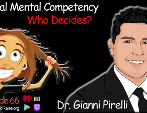 Dr. Gianni Pirelli – Legal Mental Competency. Who Decides?