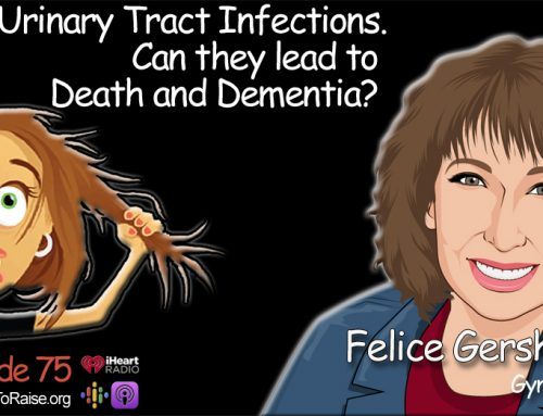 Can Bladder Infections Lead to Death and Dementia?  Dr. Felice Gersh, MD  #75
