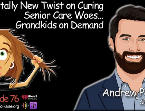 "A Totally New Twist on Senior Care Woes- Rent a Grandkid?  Andrew Parker, CEO ""Papa"" #76"