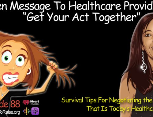 "A Message to Healthcare Providers Everywhere… ""Get Your Act Together!""   Episode  #88"