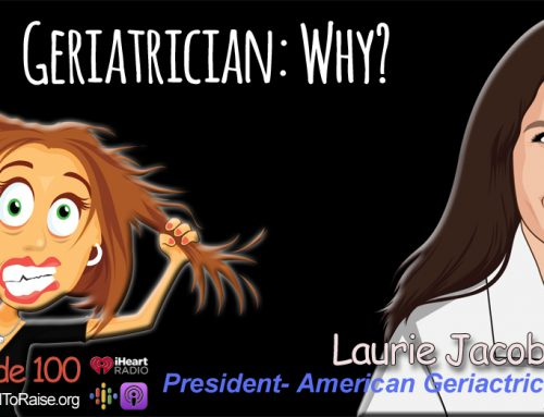 Geriatrician: Why?  Laurie Jacobs, MD- President American Geriatric Society – Episode #100